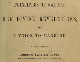 "Title page of ""Principles of Nature, Her Divine Revelations, and a Voice to Mankind."" It further says, ""By and through Andrew Jackson Davis, the Poughkeepsie Seer and Clairvoyant."""